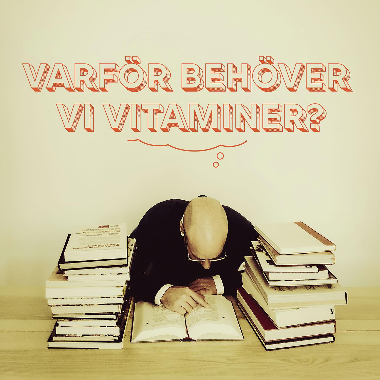 Varför behöver vi vitaminer