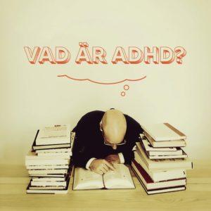 Vad är ADHD